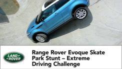 Range Rover Evoque Skate Park Stunt Video