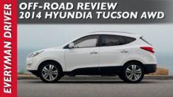 2014 Hyundai Tucson OFF-ROAD Review